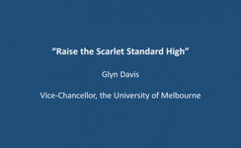 Raise the Scarlet High - Glyn Davis - Vice-Chancellor, the University of Melbourne